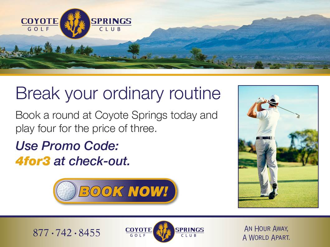 Coyote Springs Golf Club A Jack Nicklaus Signature Golf Course in Coyote Springs Nevada providing a premier golf experience to Henderson, Mesquite and Las Vegas Break your routine 4 for 3